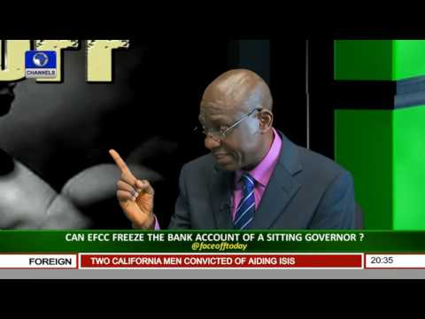 Face Off: Can A Sitting Governor's Account Be Frozen By EFCC Pt 3