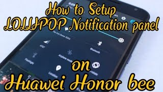 How to setup Lollipop notification panel on Huawei Honor Bee Y5C y541 u02