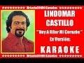 Lindomar Castillo - Voy A Rifar Mi Corazón ( KARAOKE DEMO Nº 01 )