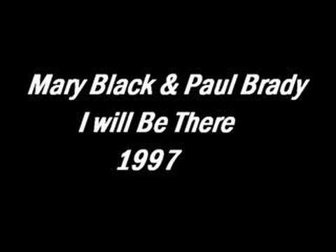 Mary Black - I Will Be There