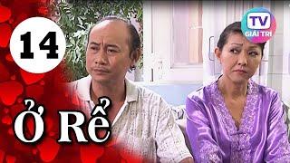 Ở Rể - Tập 14 | Phim Hay Việt Nam 2019