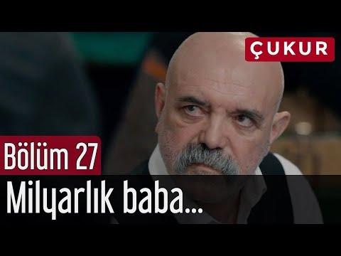 Çukur 27. Bölüm - Milyarlık Baba