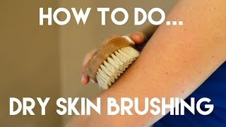Dry Skin Brushing: What Is It & How To Do It