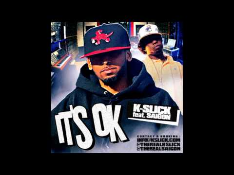 K-Slick Ft. Saigon - It's OK [Unsigned Artist] [Audio]