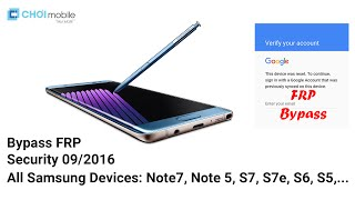 10-2016 | Bypass FRP Remove Google Account All Samsung Devices: Galaxy S7, Note7,... | ChoiMobile.VN