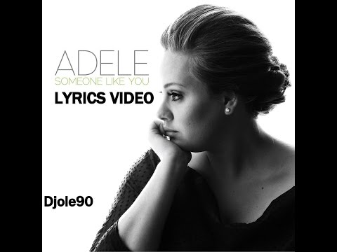 Adele - Someone Like You (lyrics) video