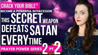 👅 Intercessors use this powerful tool to defeat Satan every time | Prayer Power 2 Pt. 2