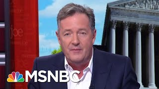 Piers Morgan: President Donald Trump Could've Shown Empathy For California | Morning Joe | MSNBC