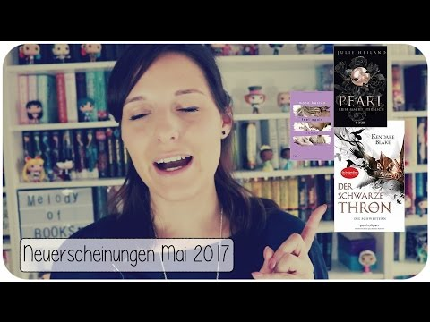 NEUERSCHEINUNGEN Mai 2017 | New Adult und Fantasy Monat | melodyofbooks