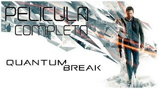 Quantum Break - Película Completa en Español (Full Movie)