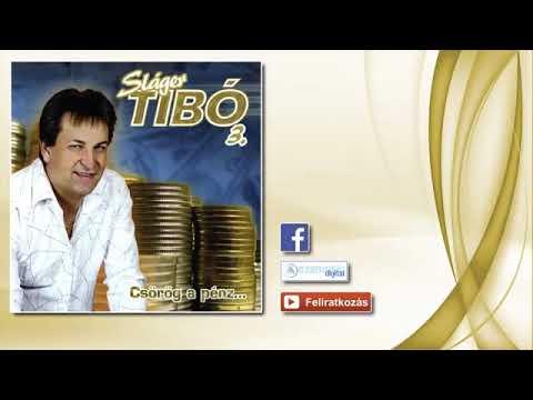 ♫ Sláger Tibó - Csörög a pénz | Mulatós és romantikus dalok |