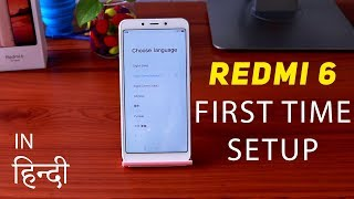 Xiaomi Redmi 6 First Time Setup in HINDI (हिन्दी)