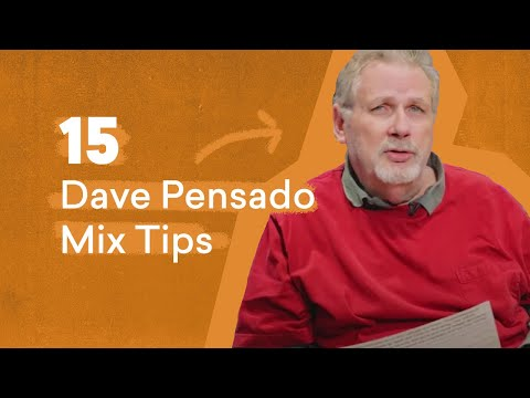 15 Dave Pensado Mix Tips Every Producer Should Know | LANDR