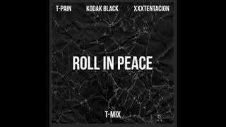 T-Pain - Roll In Peace (T-Mix) [feat. Kodak Black & XXXTENTACION] {Clean Version}