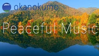 1 hour long play〜Relaxing Music, Beautiful Scenery,Relaxing Scenery〜okanokumo