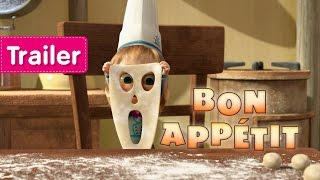 Masha and the Bear - Bon appétit! (Trailer) New episode coming soon!