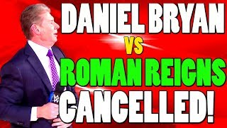 WWE NEWS - Sasha Banks Returns As Heel/ Roman Reigns Vs Daniel Bryan SummerSlam CANCELLED By Vince!