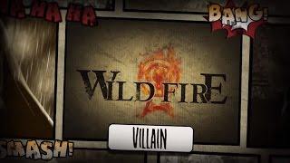 Wild Fire - Villain (Official Lyric Video)