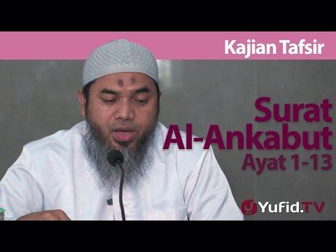 Kajian Tafsir : Tafsir Surat Al-Ankabut 1-13 - Ustadz Afifi Abdul Wadud