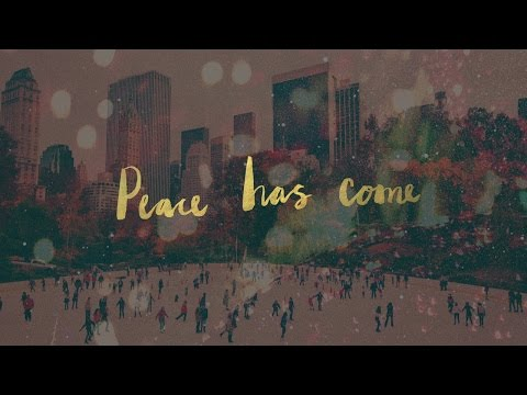 Peace Has Come Lyric Video