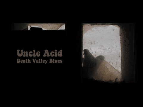 Uncle Acid And The Deadbeats - Death Valley Blues