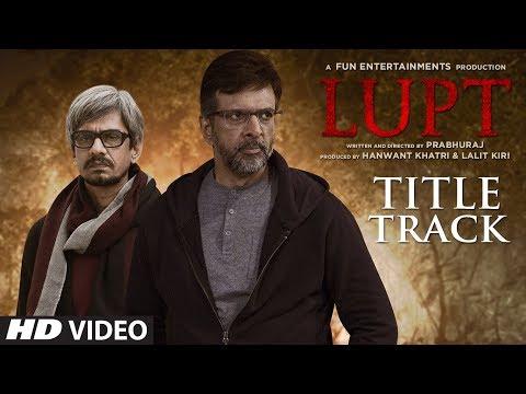 LUPT Title Track (Video) | Jaaved Jaaferi | Vijay Raaz | Karan Aanand | Prabhuraj