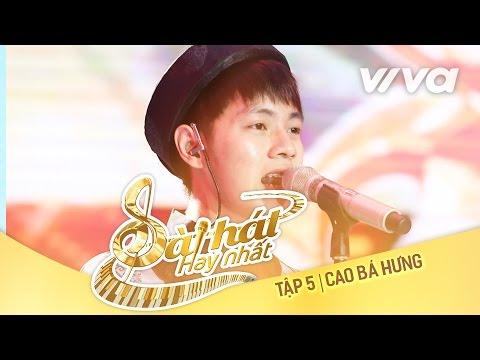 Tương Tư - Cao Bá Hưng | Tập 5 Sing My Song - Bài Hát Hay Nhất 2016 [Official] | sing my song vietnam