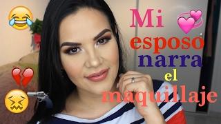 Mi esposo narra mi tutorial de maquillaje | Mytzi Cervantes