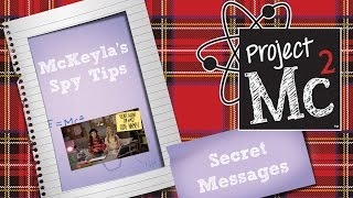 McKeyla McAlister's Spy Tips: Secret Messages | Project Mc²