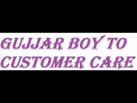 Gujjar Boy To Customer Care video