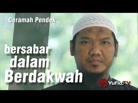 Ceramah Singkat : Bersabar Dalam Berdakwah - Ustadz Arief Budiman, Lc
