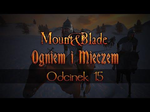 Mount&Blade : Ogniem i Mieczem #15 Dobrze jest... :D ;(
