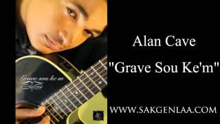 Alan Cave - Grave Sou Ke'm - (WWW.SAKGENLAA.COM)