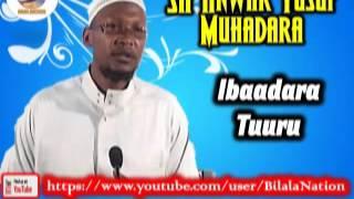 Sh Anwar  Yusuf Muhadara Ibadaara Tuuru