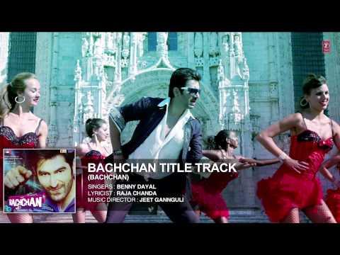 Bachchan Title Track (Full Song - Audio) | Benny Dayal | Jeet, Aindrita Ray, Payal Sarkar