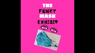 Funky Mask Exhibit - March 2021