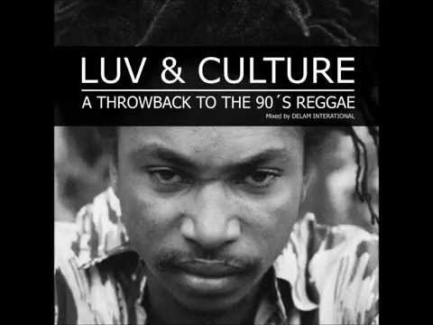 LUV & CULTURE- A throwback to the 90´s Reggae - Mixtape DELAM INTL