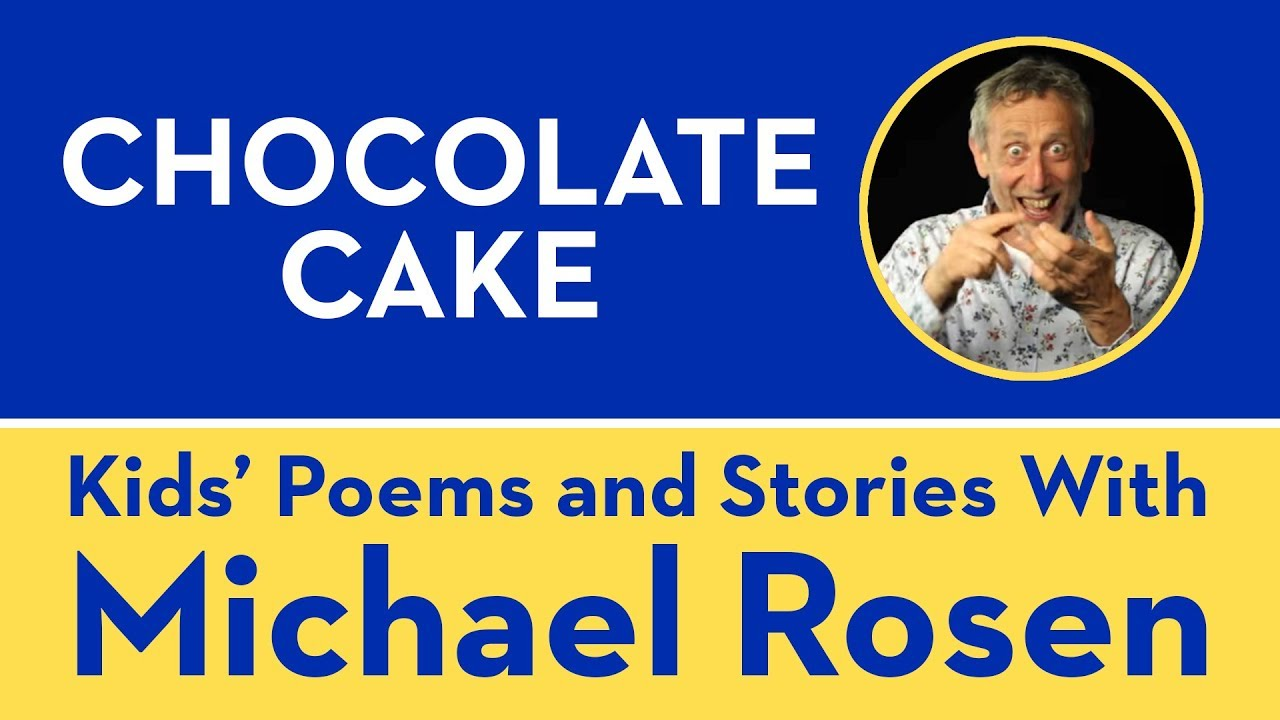 Michael Rosen Chocolate Cake Poem