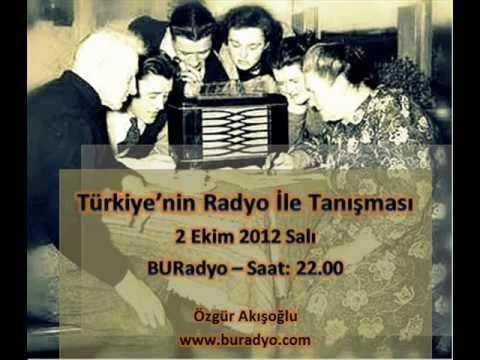 Türkiye'nin Radyo İle Tanışması – BURadyo Nostalji – 1. Program