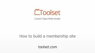 How to build a membership site in WordPress using Toolset plugins