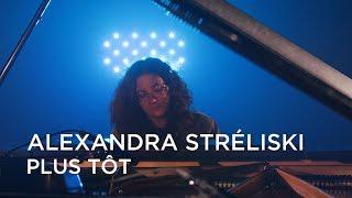 Alexandra Stréliski Plus Tôt First Play Live