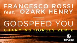 Francesco Rossi Ft Ozark Henry Godspeed You Charming Horses Remix
