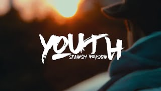 Download Lagu YOUTH (spanish version) - (Originally by Troye Sivan) Gratis STAFABAND