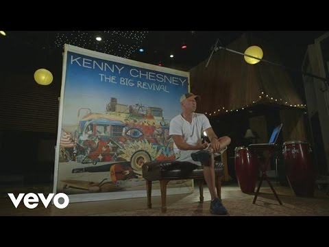 Kenny Chesney - The Big Revival - About the Song