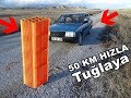 50 KİLOMETRE HIZLA TUĞLALARA ÇARPTIK OF  CAR VS BRICK 50 KM SPEED