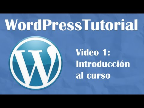Tutorial Wordpress desde cero -- Video 1: Introducción al curso