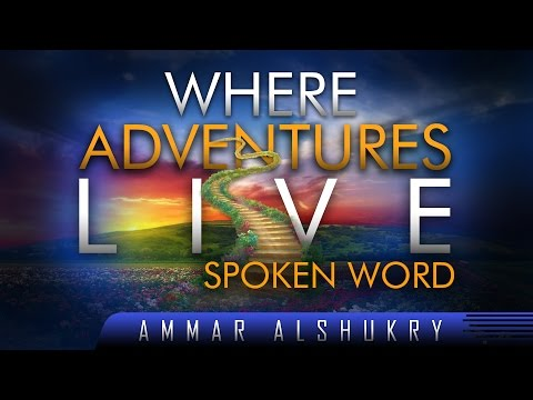 Where Adventures Live ᴴᴰ ┇ Spoken Word ┇ by Ammar AlShukry ┇ TDR Production ┇