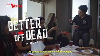 better of dead episode 2