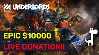 EPIC $10000 LIVE DONATION! ★★ TROLL WARLORD 1 Vs 6 Build! | Dota Underlords