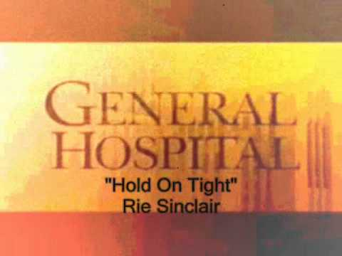 General Hospital Songs - Hold On Tight